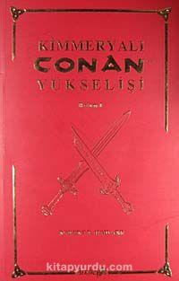Kimmeryalı Conan'ın Yükselişi Bölüm 1 - Robert E. Howard pdf epub