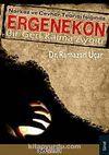 Narkoz ve Cevher Teorisi Işığında Ergenekon & Bir Geri Kalma Aygıtı