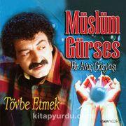 Bir Avuç Gözyaşı - Tövbe Etmek / Müslüm Gürses (CD)
