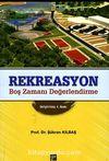 Rekreasyon & Boş Zamanı Değerlendirme / Prof.Dr. Şükran Kılbaş