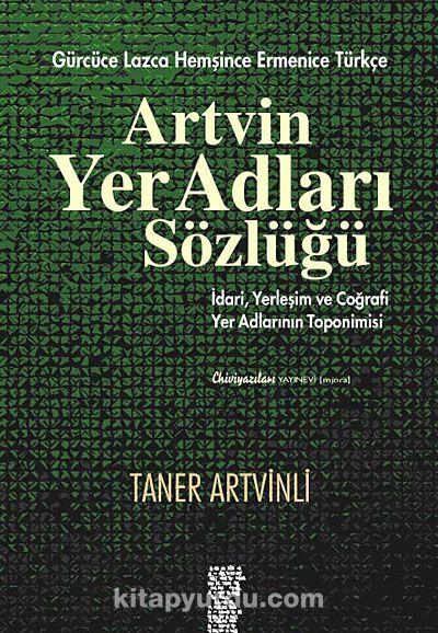Artvin Yer Adları Sözlüğü - Taner Artvinli pdf epub