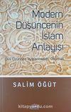 Modern Düşüncenin İslam Anlayışı & Dini Özünden Koparmadan Okumak