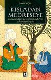 Kışladan Medreseye & Osmanlı Bilgini Kemalpaşazade'nin Düşünce Dünyası