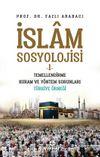 İslam Sosyolojisi 1 / Temellendirme Kuram ve Yöntem Sorunları Türkiye Örneği