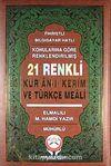 Kur'an-ı Kerim ve Türkçe Meali (Orta Boy) & Fihristli - Bilgisayar Hatlı - Konularına Göre Renklendirilmiş 21 Renkli