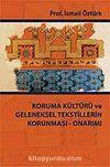Koruma Kültürü ve Geleneksel Tekstillerin Koruması - Onarımı