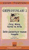 Grips Oyunları 2 & Ciciş, Miniş, Korna ve Arda / Islık Çalabiliyor Musun Yazgülü