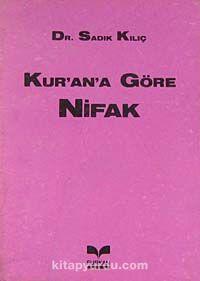 Kur'an'a Göre Nifak (5-E-6) - Prof. Dr. Sadık Kılıç pdf epub
