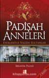 Padişah Anneleri Eserleriyle Valide Sultanlar