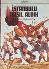 İstanbul'u Nasıl Aldık (5-E-8) & Tarihimizden Destanlar