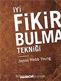 İyi Fikir Bulma Tekniği - James Webb Young pdf epub