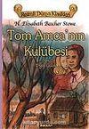 Tom Amca'nın Kulübesi (Çocuklar İçin Dünya Klasikleri)