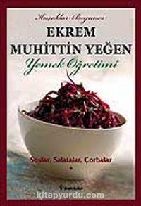 Soslar, Salatalar, Çorbalar (Cilt 1) / Yemek Öğretimi - Ekrem Muhittin Yeğen pdf epub