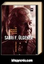 Bir İktisatçının Entellektüel Portresi & Sabri F. Ülgener