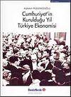 Cumhuriyet'in Kurulduğu Yıl Türkiye Ekonomisi
