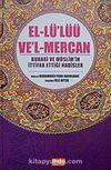 El-Lü'lüü Ve'l-Mercan & Buhari ve Müslim'in İttifak Ettiği Hadisler (İthal Kağıt)