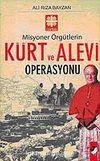 Misyoner Örgütlerin Kürt ve Alevi Operasyonu