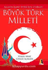 Büyük Türk MilletiAllah'ın İşaret Ettiği İşte, O Millet