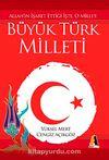 Büyük Türk Milleti & Allah'ın İşaret Ettiği İşte, O Millet