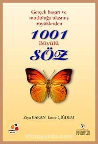Gerçek Başarı ve Mutluluğa Ulaşmış Büyüklerden 1001 Büyülü Söz - Ziya Baran pdf epub