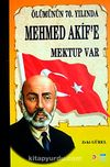 Ölümünün 70. Yılında Mehmed Akif'e Mektup Var