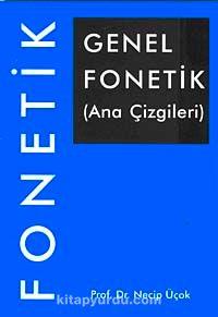 Genel Fonetik (Ana Çizgileri) - Prof.Dr. Necip Üçok pdf epub