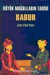 Büyük Moğolların Tarihi & Babur