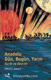 Anadolu:Dün, Bugün, Yarın & Tarih ve Devrim