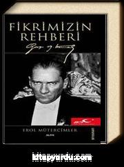 Fikrimizin Rehberi Gazi Mustafa Kemal (Ciltsiz)