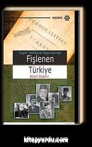 Fişlenen Türkiye & İngiliz İstihbarat Raporlarında