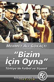 Bizim İçin Oyna & Türkiye'de Futbol ve Siyaset