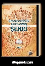 Konstantin'in Kutsanmış Şehri & 3 Devirde İstanbul