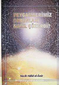 Peygamberimiz Sorunları Nasıl Çözerdi? - Necib Halid el-Amir pdf epub