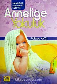 Anneliğe Yolculuk - Fatma Avcı pdf epub