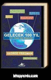 Gelecek 100 Yıl & 21. Yüzyıl İçin Öngörüler