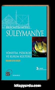 Bir Yönetim Modeli: Süleymaniye & Yönetim, Psikoloji ve Kurum Kültürü