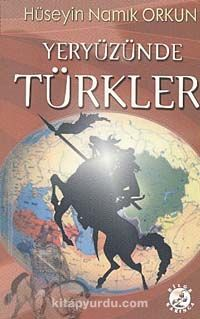 Yeryüzünde Türkler - Hüseyin Namık Orkun pdf epub