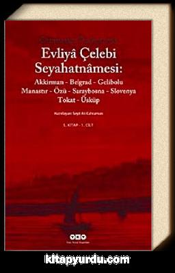 Evliya Çelebi Seyahatnamesi-5. Cilt (Kutulu 2 Kitap) (Günümüz Türkçesiyle) Akkirman-Belgrad-Gelibolu-Manastır-Özü-Saraybosna Slovenya-Tokat-Üsküp