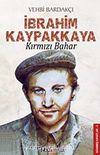 İbrahim Kaypakkaya & Kırmızı  Bahar