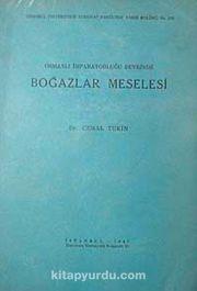 Osmanlı İmparatorluğu Devrinde Boğazlar Meselesi (2-F-23)