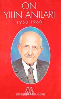 On Yılın Anıları (1950-1960) - Prof. Dr. Rıfkı Salim Burçak pdf epub