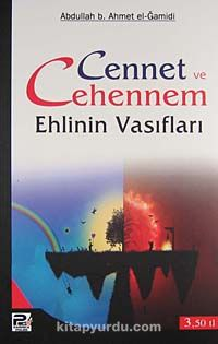 Cennet ve Cehennem Ehlinin Vasıfları - Abdullah b. Ahmet el-Gamidi pdf epub