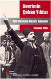 Devrimin Çoban Yıldızı & Bir Mustafa Necati Romanı