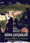 Dünya Çatışmaları Çatışma Bölgeleri ve Konuları Cilt 2