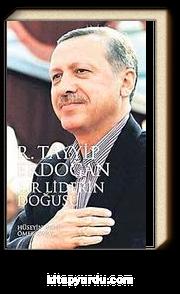 Bir Liderin Doğuşu R. Tayyip Erdoğan