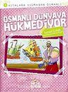 Osmanlı Dünyaya Hükmediyor / Kıtalara Sığmayan Osmanlı-3