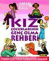Kız Çocuklarının Genç Olma Rehberi