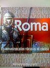 Roma & Bir İmparatorluğun Yükselişi ve Çöküşü