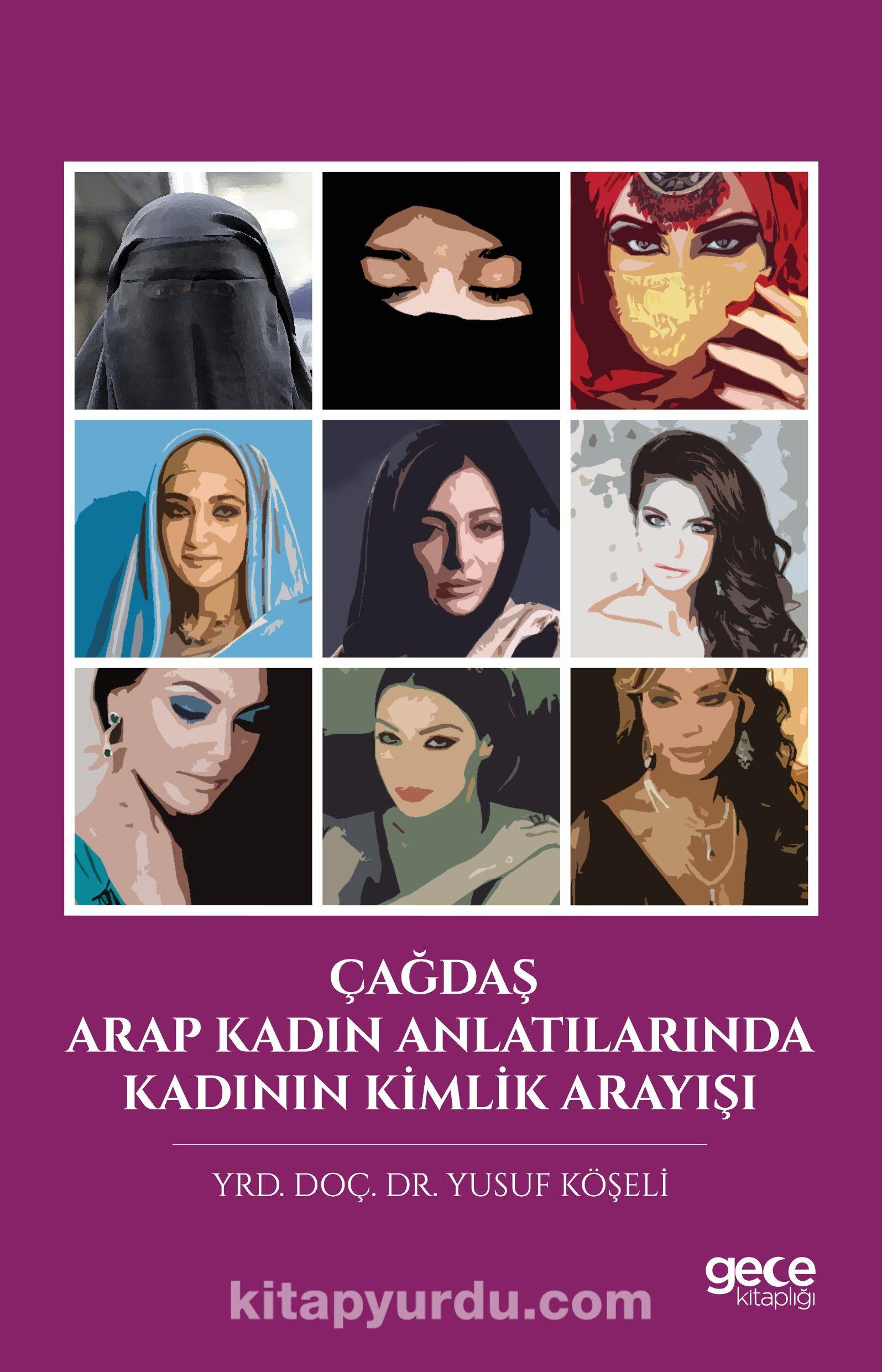 Çağdaş Arap Kadın Anlatılarında Kadının Kimlik Arayışı - Yusuf Köşeli pdf epub