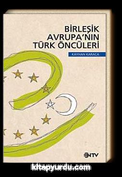 Birleşik Avrupa'nın Türk Öncüleri